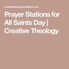 Prayer Stations for All Saints Day | Creative Theology