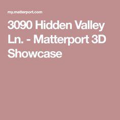 3090 Hidden Valley Ln. - Matterport 3D Showcase