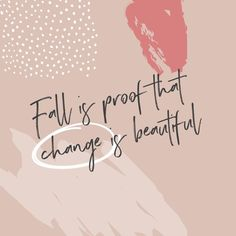 is proof that change is beautiful / fall quotes / fall is here fall . fall is proof that change is beautiful / fall quotes / fall is here fall .,fall is proof that change is beautiful / fall quotes / fall is here fall . Positive Quotes, Motivational Quotes, Inspirational Quotes, Positive Vibes, Positive Thoughts, Change Quotes, Quotes To Live By, Words Quotes, Wise Words