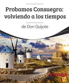 Consuegra: going back to the times of Don Quixote with their of wind, is a charming Spanish municipality that will fall in love from the moment you meet it. Would you like to meet him? Spanish Tenses, Learning Spanish, In This Moment, Meet, Travel, Don Quixote, Viajes, Destinations, Beverages
