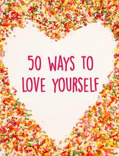50 Ways To Love Yourself | Uncustomary