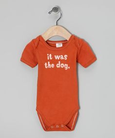 Take a look at this Orange 'It Was the Dog' Organic Bodysuit - Infant by Urban Smalls on #zulily today!