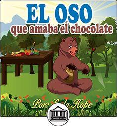 libros para niños: El oso que amaba el chocolate (Libros para ninos en español Children's Spanish Books for kids English Spanish Bilingual for  kids) Leela Hope ✿ Libros infantiles y juveniles - (De 0 a 3 años) ✿