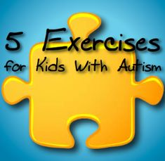 Proprioception, Autism, Exercise and Sensory Issues – A Guest Post from PlayThroughAutism.Com   Patient Talk