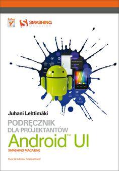 """""""Android UI. Podręcznik dla projektantów. Smashing Magazine""""  #helion #ksiazka #adroid #programowanie #mobile #UI #SmashingMagazine #aplikacje"""