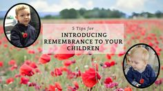 It can be difficult for children to understand what is meant by remembrance. Here are 5 Tips for introducing remembrance to your children.