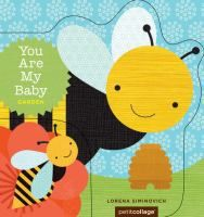 Cover image for You are my baby. Garden