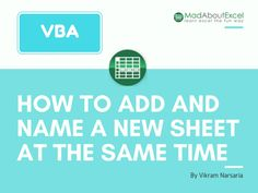 How to Add And Name A New Sheet At The Same Time Using Excel VBA - Mad About Excel