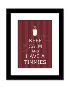 Keep Calm & Have a Timmies I Love Coffee, My Coffee, Morning Coffee, Canadian Things, I Am Canadian, Fast Casual Restaurant, Casual Restaurants, Tim Hortons Canada, Tim Hortons Coffee