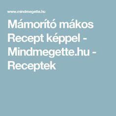 Mámorító mákos Recept képpel - Mindmegette.hu - Receptek