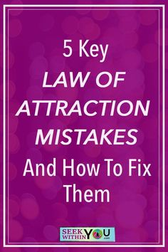 It is helpful to know some of the common pitfalls that people make when practicing the law of attraction so that you can avoid them. I speak from a perspective of someone who has been consciously creating for well over 12-years, so trust me when I say, these are important lessons of which to be aware.     Sound fair? Well, let's get started with 5 key law of attraction mistakes.    #loa #lawofattraction #seekwithinyou Law Of Attraction Meditation, Power Of Attraction, Law Of Attraction Affirmations, Secret Law Of Attraction, Spiritual Manifestation, Attract Money, Manifesting Money, Best Relationship, Dream Life