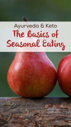 Ayurveda & Keto: The Basics of Seasonal Eating | Healthy Gamer Girl