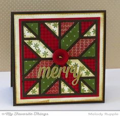 "handmade Christmas card ... star quilt block with pretty printed papers in red and green ... Quilt Square Cover-Up Die-namics ... red button and golden die cut ""merry"" finish it off ... wonderful card!"