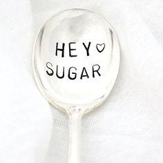 Hey Sugar hand stamped sugar spoon. Custom by MilkandHoneyLuxuries, $20.00