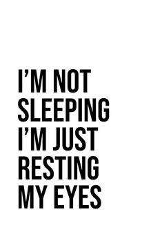 I'm Not Sleeping I'm Just Resting My Eyes Print Sleepy Quote Wall Art Quote Print Just Resting My Eyes Funny Quote Print Bedroom Wall Decor Eye Quotes, Moon Quotes, Wall Art Quotes, Faith Quotes, Funny Quotes, Quote Wall, Better Days Quotes, Feel Good Quotes, Sleepy Quotes