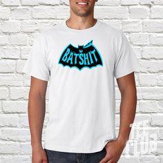 Check out this item in my Etsy shop https://www.etsy.com/uk/listing/486062059/batshit-crazy-tshirt-mens-batman-tee