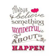 Siempre cree que algo maravilloso está por pasar  Buongiorno  #tuesday #buongiorno #believe #wonderful #byou #becomplete