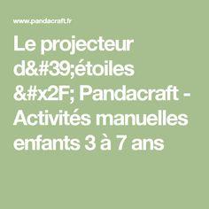 Le projecteur d'étoiles / Pandacraft - Activités manuelles enfants 3 à 7 ans