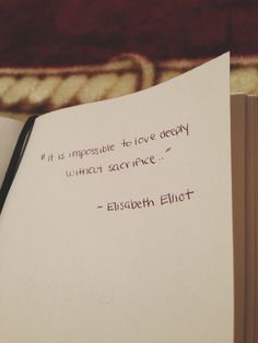 Quote & Saying About Dating love = sacrifice {elisabeth elliot} Quotable Quotes, Lyric Quotes, Words Quotes, Wise Words, Me Quotes, Wall Quotes, Funny Quotes, Great Quotes, Quotes To Live By