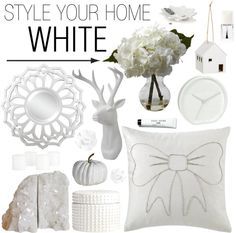 """STYLE YOUR HOME:WHITE"" by southernpearldesigns on Polyvore"
