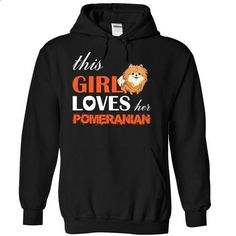 This Girl Loves Her  Pomeranian - #sweatshirt for women #sweaters for fall. BUY NOW => https://www.sunfrog.com/Pets/This-Girl-Loves-Her-Pomeranian-ykgke-Black-5587644-Hoodie.html?68278