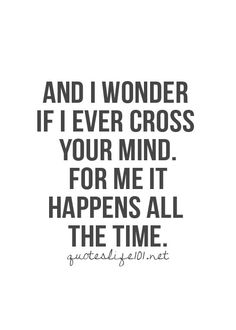 And I wonder if I ever cross your mind. For me it happens all the time. - Need You Now - Lady Antebellum Song Lyric Quotes, Music Quotes, Music Lyrics, Smile Quotes, Cute Song Quotes, Awesome Quotes, Now Quotes, Free Quotes, Quotes To Live By