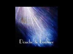 DOUCHE DE LUMIÈRE - ENERGIE DE HAUTE FRÉQUENCE - Paix & Clarté d'esprit - - YouTube