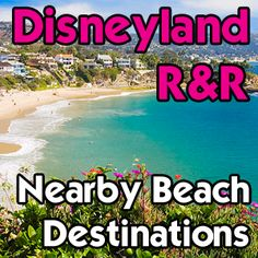 5 of the best beaches within 30 minutes of DLR with details on each and tips on easy beach visits. Take a day to relax after Disneyland. You've earned it!