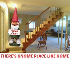 There's Gnome Place Like Home!