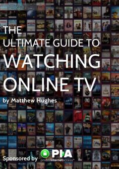 The Ultimate Guide to Watching Online TV with Private Internet Access Tv Hacks, Netflix Hacks, Technology Hacks, Computer Technology, Tv Without Cable, Cable Tv Alternatives, Free Internet Tv, Free Tv And Movies, Tv Options