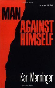 Man Against Himself by Karl Menninger. $19.81. Publication: September 14, 1956. Publisher: Mariner Books (September 14, 1956)