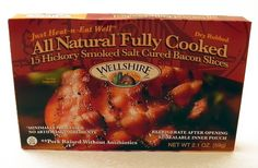 Wellshire Fams fully-cooked bacon slices - they take 20 seconds to heat up in a frying pan - and they eat 5+ slices each!