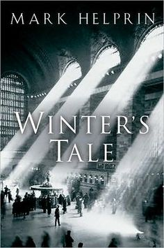 Winter's Tale by Mark Helprin  All reviews call it a breathtaking novel - and I agree. The author creates an entirely new world.