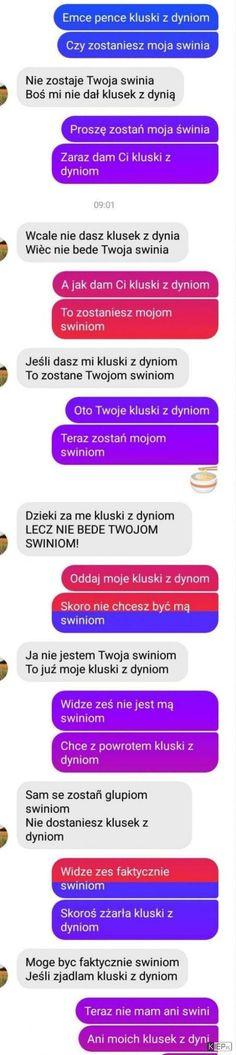 Heh takie się prowadzi rozmowy i jaki jest z tego morał? Funny Sms, Funny Text Messages, Wtf Funny, Funny Texts, Funny Jokes, Funny Cute, Weekend Humor, Dark Humour Memes, I Cant Even
