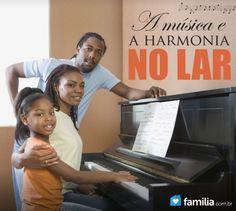 Familia.com.br | Gosta de música? A música e a harmonia no lar. Saiba mais clicando na foto.