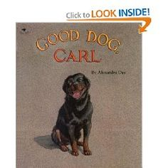 Good Dog, Carl by Alexandra Day. Wordless picture books that tell a story of a friendly dog.