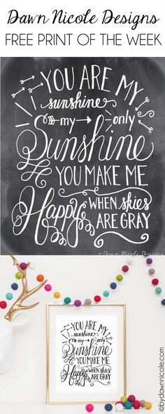 Free Print of the Week: Hand-Lettered You Are My Sunshine Print in Two Color Options | bydawnnicole.com Sunshine Printable, Free Prints, Diy Art, Printable Art, Free Printables, Chalkboards, Silhouettes, Subway Art, You Are My Sunshine