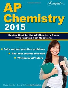 Extra Study Help - AP Chemistry 2015: Review Book for AP Chemistry Exam with Practice Test Questions by AP Chemistry Team http://www.amazon.com/dp/1941743153/ref=cm_sw_r_pi_dp_PdU5tb175C8T1