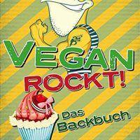 Vegan Rockt! Das Backbuch: Leckere Kuchen, Torten und Plätzchen by Antje Watermann, EPUB, 3943883299, cookingebooks.info