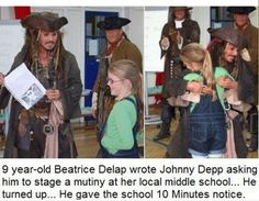 Moral of the story, if you write Johnny Depp and ask him to show up somewhere dressed like a pirate he will do it.  Interesting..................