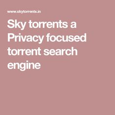 Sky torrents  a Privacy focused torrent search engine