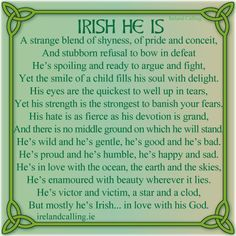 Irish He Is. A strange blend of shyness, of pride and coneit and stubborn refusal to bow in defeat. Favourite rhymes - Ireland Calling