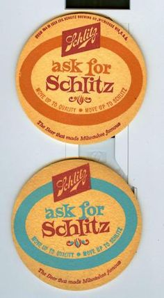 3-1/2 INCH SCHLITZ BEER COASTER * ask for SCHLITZ *1958