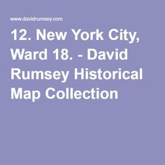 12. New York City, Ward 18. - David Rumsey Historical Map Collection