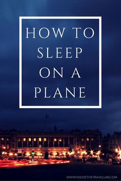 How to sleep on a plane - handy travel tips and tricks from @Inside the Travel Lab - Thoughtful Luxury Travel Blog