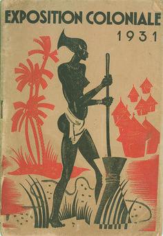 """""""Exposition coloniale 1931"""", livret d'exposition (SPEP éditeur) © Groupe de recherche Achac Colonial, Mad Movies, Human Zoo, Afrique Art, Paris, Modern Books, France Art, French History, African Textiles"""
