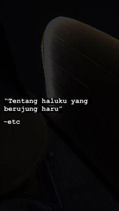 Quotes Rindu, Quotes Lucu, Quotes Galau, Tumblr Quotes, Text Quotes, Mood Quotes, People Quotes, Wall Quotes, Life Quotes