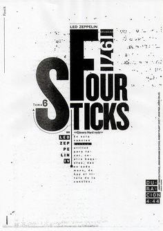 """""""Four Sticks""""  ubicada en sexto lugar en , Led Zeppelin IV, producido en 1971. El título surgió del hecho de que el baterista John Bonham tocó este instrumento con dos sets de dos palillos, en total cuatro."""
