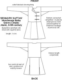 "Moshchevaya Balka coat/kaftan pattern. Not Viking AT ALL, but copied by Viking reenactors everywhere, esp. those with ""Varangian"" tendencies. Closures are very similar to male clothing found in Birka etc., albeit much better preserved due to the climate in Caucasus where it was found as part of an Alanic burial. Just wanted to get this off my chest :)"