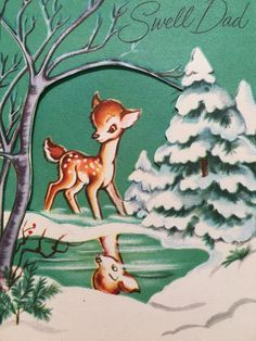 A personal favorite from my Etsy shop https://www.etsy.com/listing/466987402/vintage-christmas-card-to-swell-dad-deer